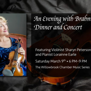 """""""An Evening with Brahms"""" Dinner and Concert March 9th"""