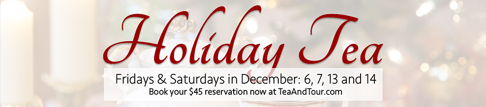 Reserve your Holiday Tea date now…